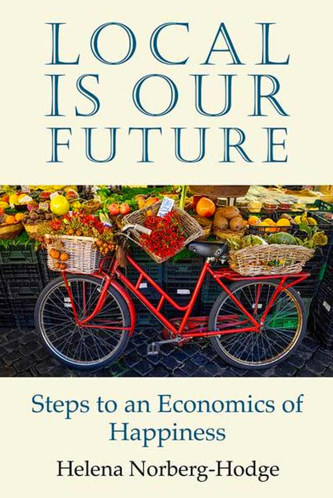 Local Is Our Future Book by Helena Norberg-Hodge